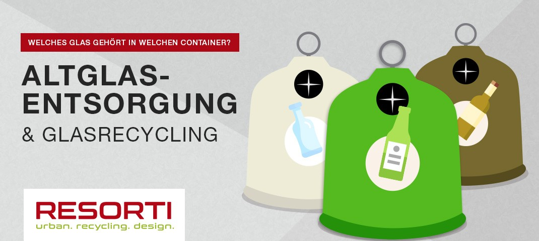 Altglasentsorgung und Glas-Recycling - RESORTI-Blog