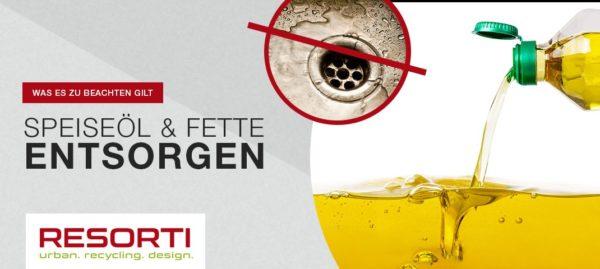 Speiseöl und Fette entsorgen - RESORTI-Blog