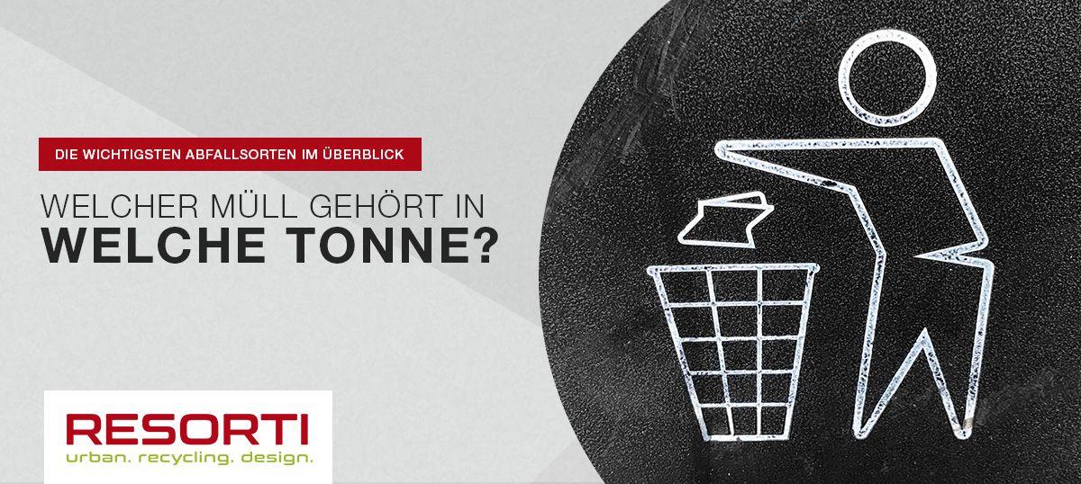 Abfalltrennung: Welcher Müll in welche Tonne? RESORTI