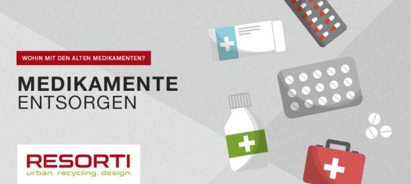 Medikamente und Arzneimittel entsorgen - RESORTI-Blog