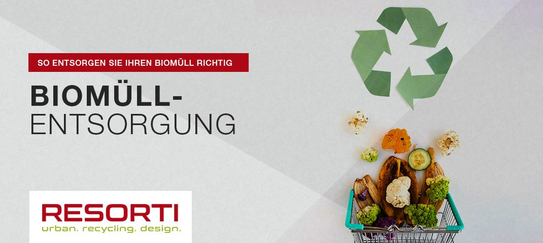 Biomüll entsorgen - RESORTI-Blog