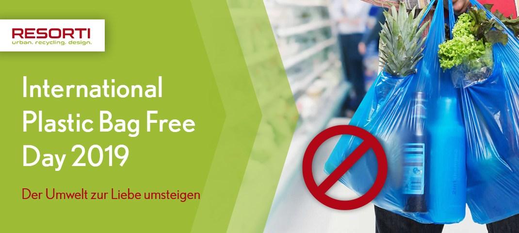 International Plastic Bag Free Day 2019 - RESORTI-Blog