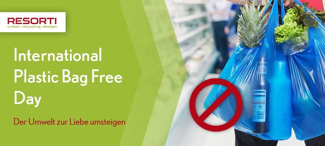 International Plastic Bag Free Day - RESORTI-Blog